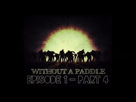 Without A Paddle - Episode 1 - Part 4