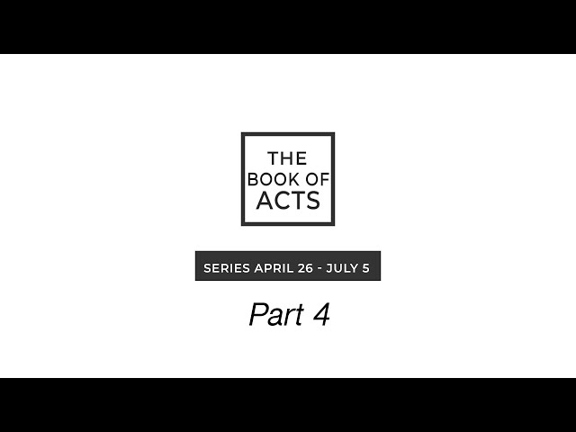 Book of Acts - Part 4