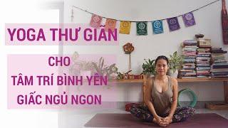 Yoga thư giãn, cho tâm trí bình yên, giấc ngủ ngon mùa giãn cách (phù hợp cả người mới và yoga bầu)
