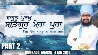 Part 2 - Saajan Purakh Satgur Mera Poora - 4 Feb 2018