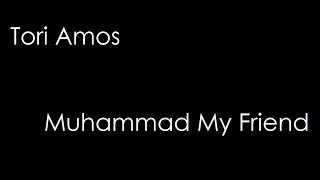 Tori Amos - Muhammad My Friend (lyrics)
