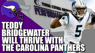 Teddy Bridgewater will Thrive with the Carolina Panthers