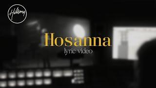 Hosanna  (Official Lyric Video) - Hillsong Worship