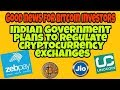 Good News for Bitcoin Investors | Goverment Plan to Regulate cryptocurrency exchanges