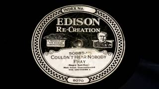 Couldn't Hear Nobody Pray by Southern 4 Negro Spiritual 1921