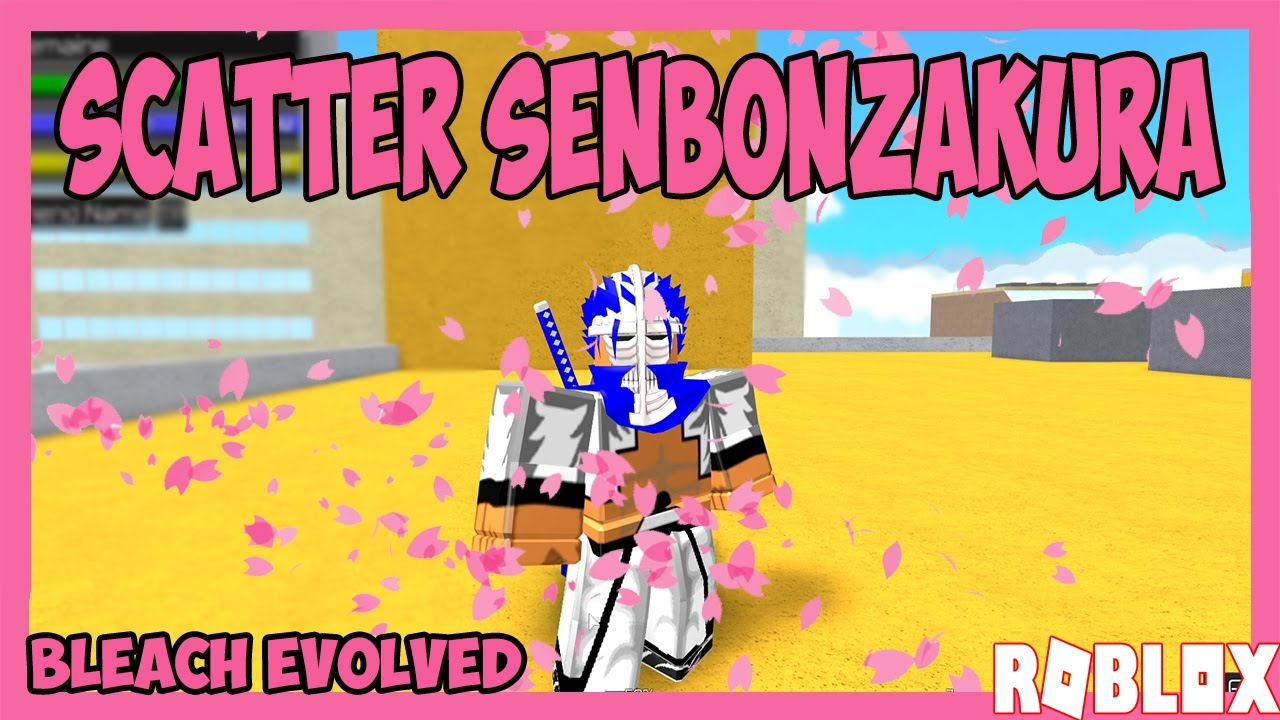 SCATTER SENBONZAKURA! | BLEACH EVOLVED ONLINE | ROBLOX | iBeMaine