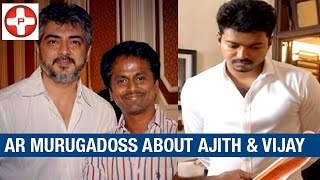 AR Murugadoss about Ajith & Vijay | Latest Tamil Cinema News