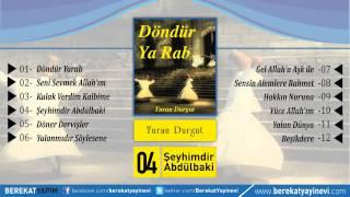 Turan Durgut - Şeyhimdir Abdülbaki
