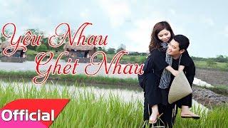 [Karaoke MV HD] Yêu Nhau Ghét Nhau - Minh Ánh