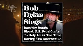 Bob Dylan Sings Lengthy Songs About U.S. Presidents To Help Pass The Time During The Quarantine