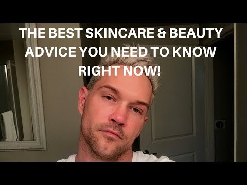 BEST SKINCARE AND BEAUTY ADVICE YOU NEED TO KNOW RIGHT NOW!