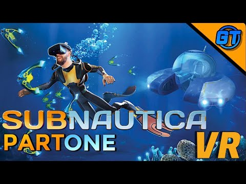 Subnautica In Virtual Reality Is REALLY Amazing! Part 1: Exploring A New World