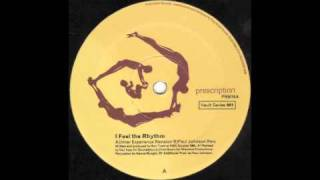 Ron Trent - I Feel The Rhythm (Inner Experience Revision) [Prescription, 1999]