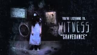 Witness - Gravedance (Album Version)