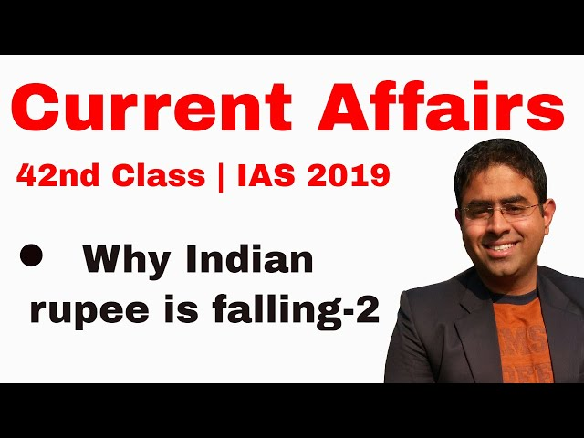 Why Indian Rupee is falling part 2 | 42nd Class | IAS 2019