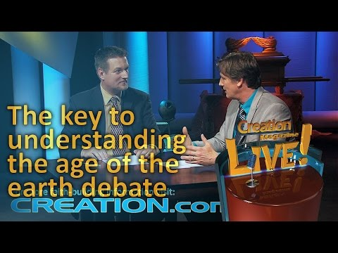 The key to understanding the age of the earth debate (Creation Magazine LIVE! 4-09)