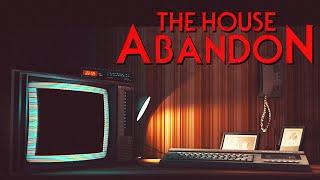 THE HOUSE ABANDON - Legitimately Creepy