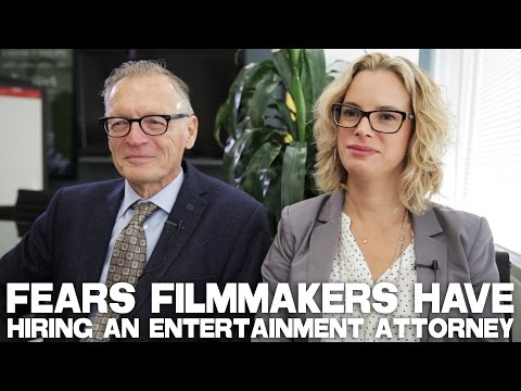 Fears Filmmakers Have Hiring An Entertainment Attorney by Michael C. Donaldson & Lisa A. Callif