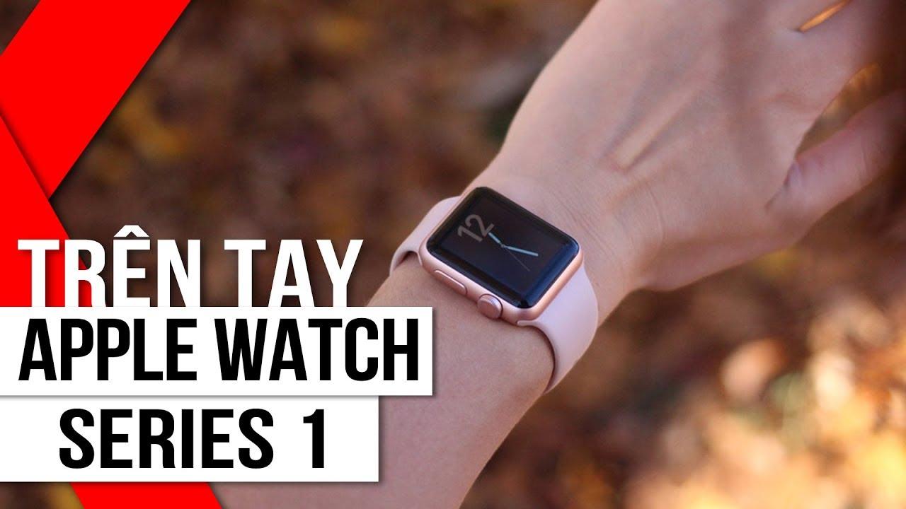 FPT Shop – Trên tay Apple Watch Series 1 – Giá siêu hấp dẫn