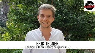 ERIK TEGNÉR (Candidat à la présidence des jeunes LR) dans CASTING POLITIQUE