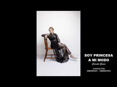 Carmita Gaona - Soy Princesa A Mi Modo (Audio)