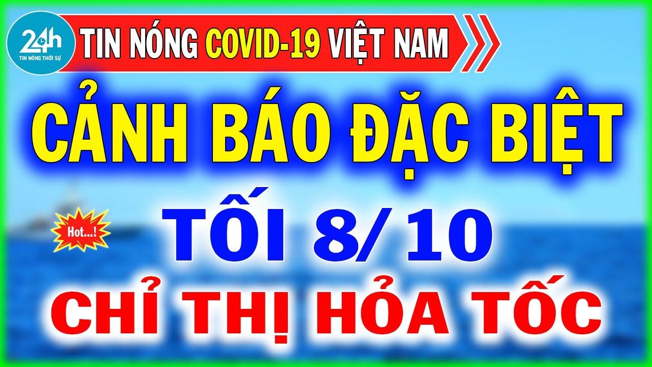 Tin Tức Covid-19 Mới Nhất Tối Ngày 9/10   Dịch Virus Corona Việt Nam Hôm Nay