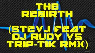 Bioniq Deejays - The Rebirth  (Stevj Feat DJ Rudy vs Trip Tik Remix)