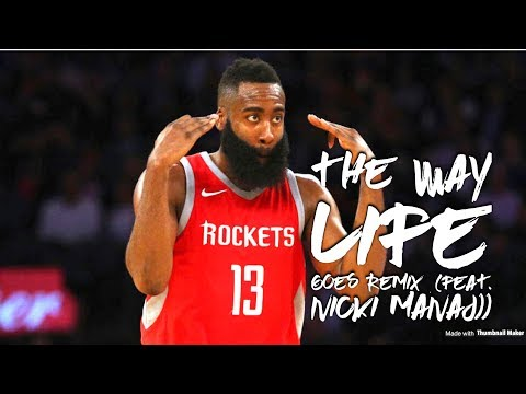 "James Harden Mix ""The Way Life Goes"" By Nicki Minaj And Lil Uzi Vert 2017"