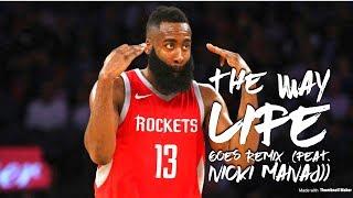 "James Harden Mix ""The Way Life Goes"" by Nicki Minaj and Lil Uzi Vert 2017"