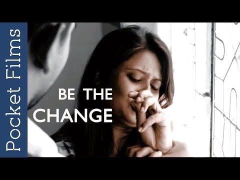 Be The Change - Inspirational ShortFilm
