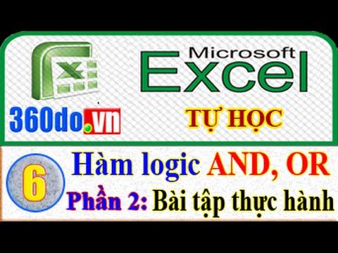 Microsoft Excel – Tự học Excel hiệu quả nhất. (Bài 6_Phần 2): Hàm logic AND, OR kết hợp với hàm IF