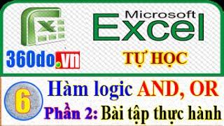 Microsoft Excel - Tự học Excel hiệu quả nhất. (Bài 6_Phần 2): Hàm logic AND, OR kết hợp với hàm IF