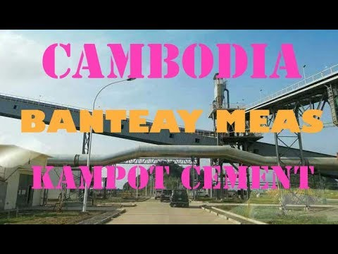 KAMPOT CEMENT FACTORY IN CAMBODIA | CAMBODIA FACTORY | FACTORY