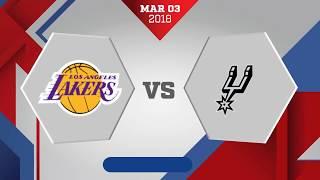 Los Angeles Lakers vs. San Antonio Spurs - March 3, 2018