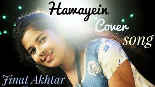 Hawayein Cover Jinat Akhtar|Jab Harry Met Sejal-Arijit Singh|Pritam|shah Rukh Khan & Anushka|9studio