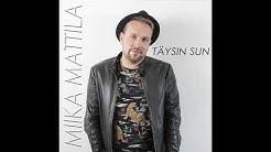 Miika Mattila - Täysin sun