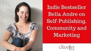 Indie Bestseller Bella Andre on self-publishing, community and marketing