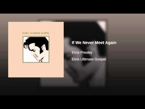 If We Never Meet Again