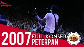 Peterpan - Full Konser (Live Konser Palembang 2007)