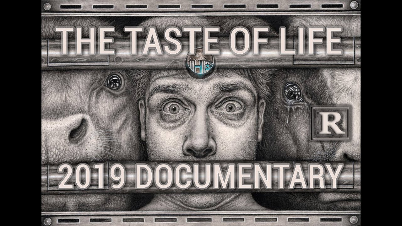 The Taste of LIFE - (2019 Documentary) this is what your eating - be warned this will scar you