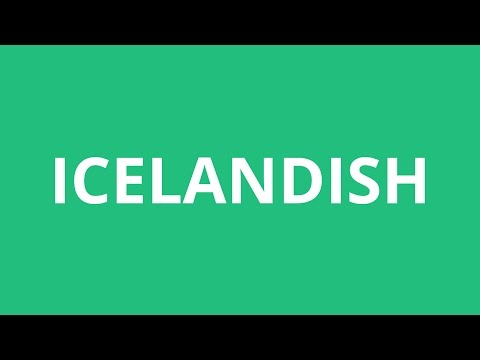 How To Pronounce Icelandish - Pronunciation Academy