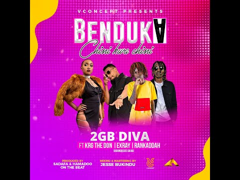 Benduka (Chini Kwa Chini) - 2gb Diva x Exray (Boondocks Gang) x Krg The Don x Rankaddah