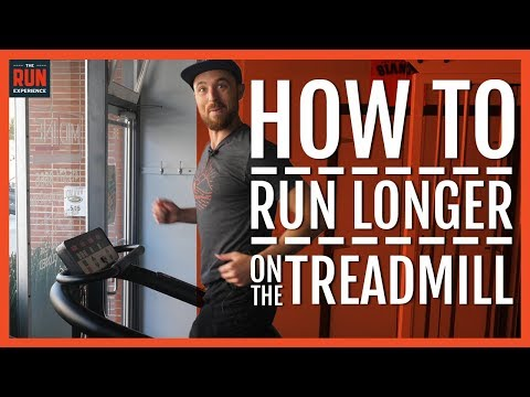 How To Run Longer On The Treadmill