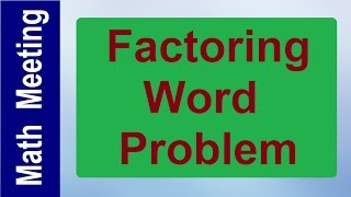 Algebra Word Problem - Factoring