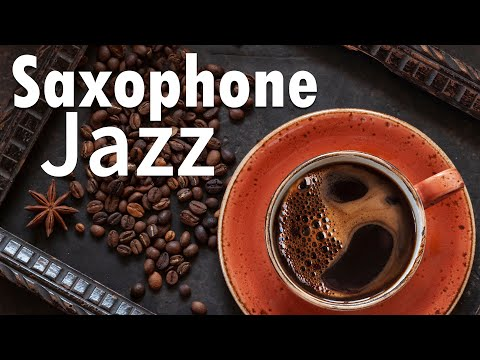 Saxophone JAZZ - Smooth Jazz Music - Relaxing Background Sax & Piano Jazz Music Playlist
