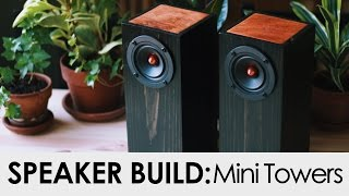 DIY Mini Tower Speakers Build