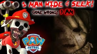 (GONE WRONG) ONE MAN HIDE AND SEEK GONE WRONG! 3 AM CHALLENGE GONE WRONG IN TOMS HOUSE! PAW PATROL