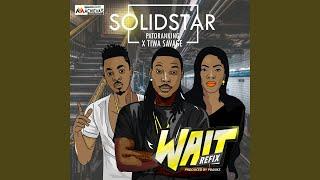 Wait (feat. Patoranking, Tiwa Savage) (Refix)
