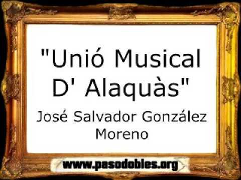 Unió Musical D' Alaquàs - José Salvador González Moreno [Pasodoble]