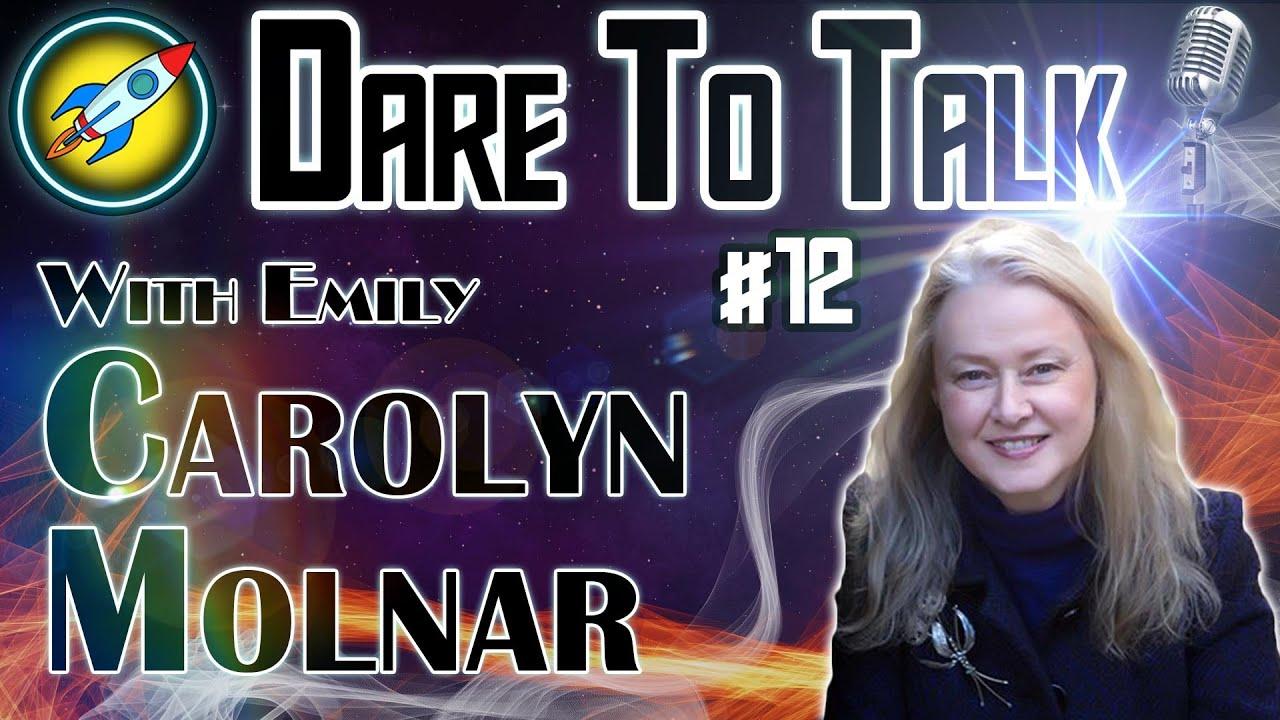 Dare To Talk Podcast #12 - Carolyn Molnar